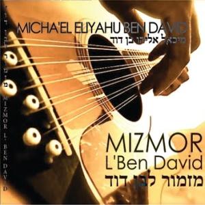 micha'el eliyahu bendavid - mizmor l'ben david